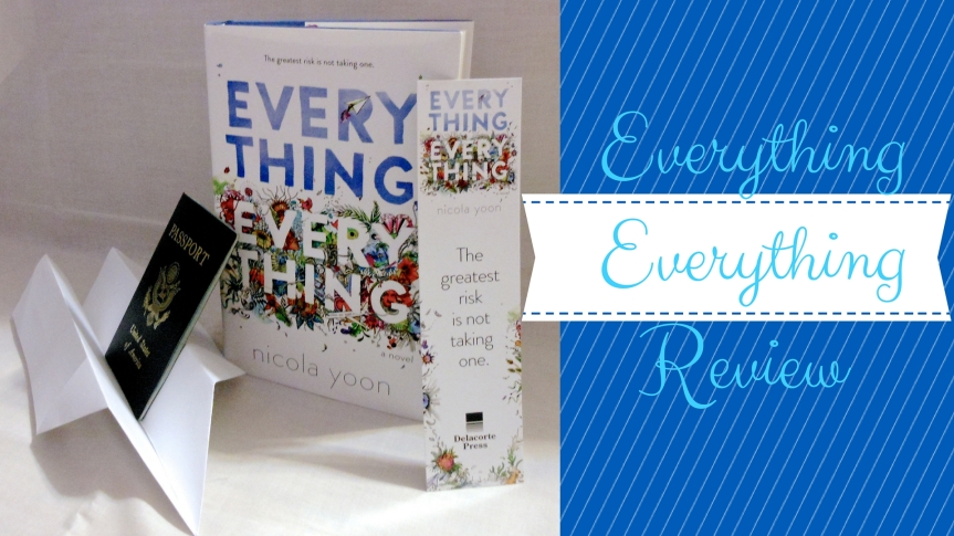 Everything, Everything – By: Nicola Yoon-Review