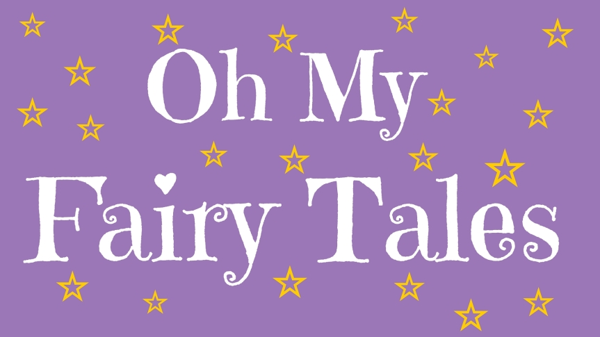 "Introducing ""Oh My Fairy Tales"""