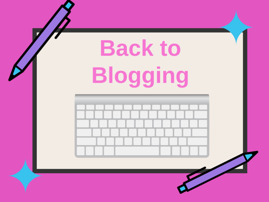 Back to Blogging!