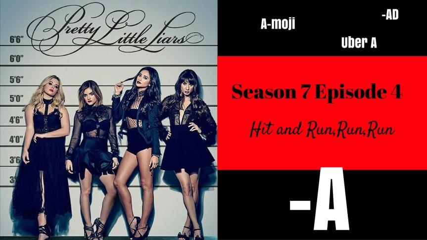 Pretty Little Liars Season 7 Episode 4: Hit andRun,Run,Run