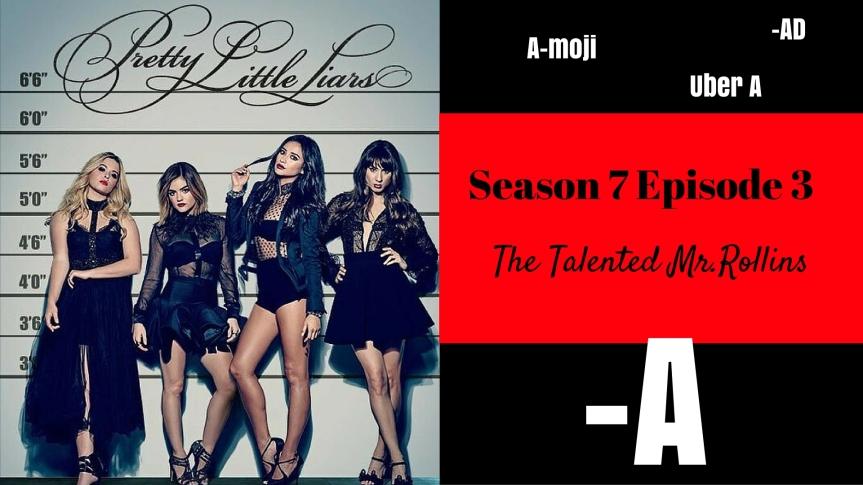 Pretty Little Liars Season 7 Episode 3: The Talented Mr.Rollins