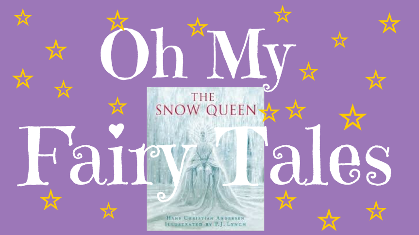 Oh My Fairytales 2: The Snow Queen by Hans Christian Andersen