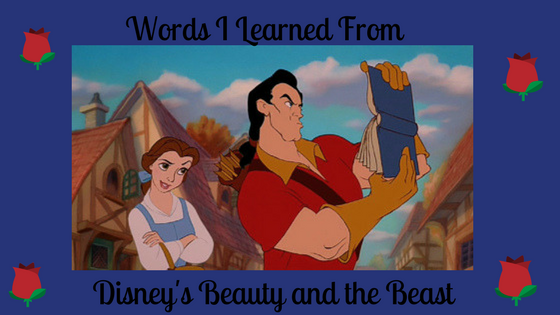 Words I Learned from Disney's Beauty and the Beast