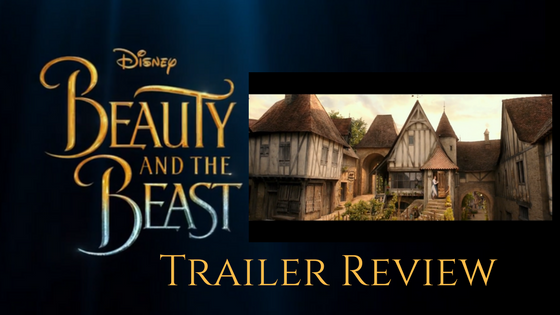 Beauty and the Beast TrailerReview