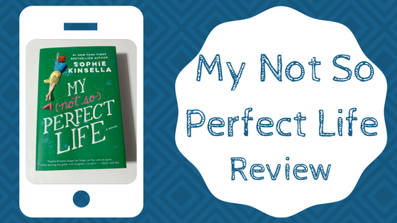 Review: My (not so) Perfect Life by: Sophie Kinsella