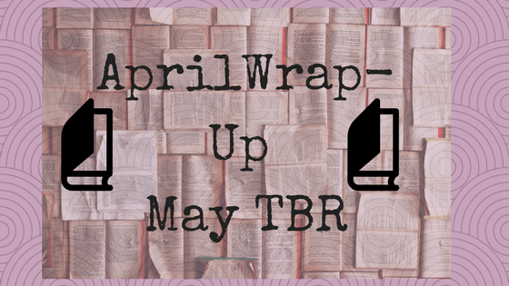April Summary and Coming Up in May