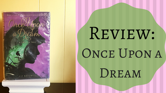 Oh my Fairytales: Once Upon a Dream by Liz Braswell –Review