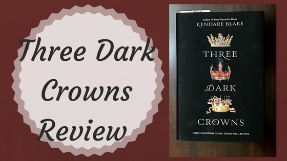 Review: Three Dark Crowns by Kendare Blake