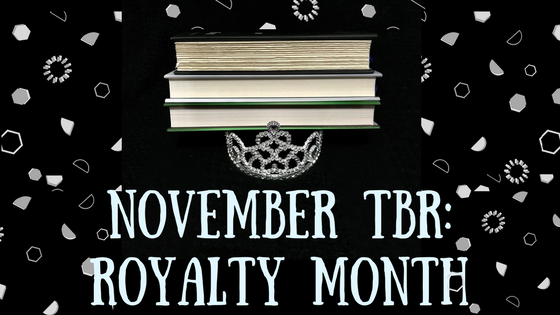 Coming Up in November : Royalty Month