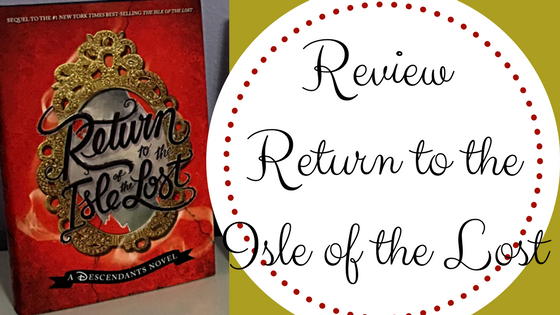 Review: Return to the Isle of the Lost by Melissa De La Cruz