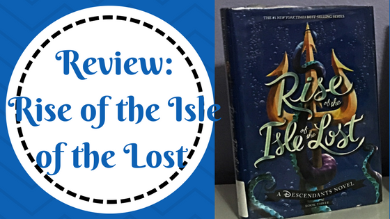 Review: Rise of the Isle of the Lost by Melissa de la Cruz