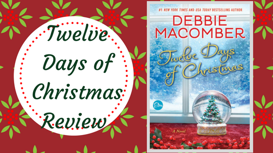 Review: Twelve Days of Christmas by Debbie Macomber