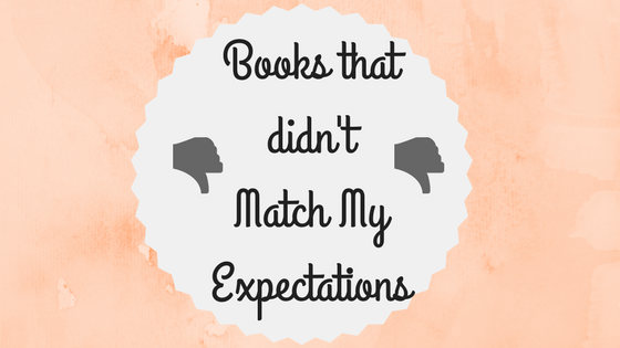 Books that didn't Match My Expectations