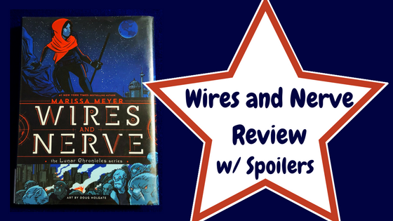 Book Monologue #8: Wires and Nerve by Marissa Meyer