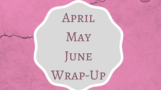 April,May, June Summary