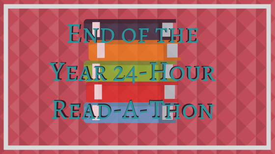 24 Hour Read-A-Thon/ 12-22-18