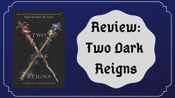 Review: Two Dark Reigns by KendareBlake